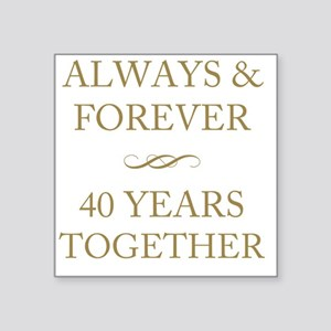 "40 Years Together Square Sticker 3"" x 3"""
