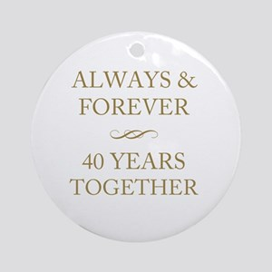 40 Years Together Round Ornament