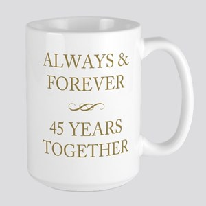 45 Years Together Large Mug