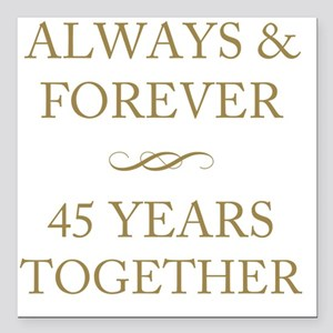 """45 Years Together Square Car Magnet 3"""" x 3"""""""