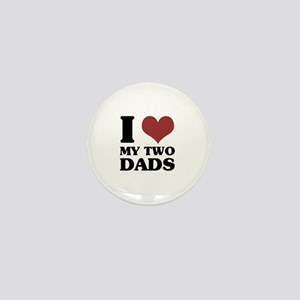 I Love My Two Dads Mini Button