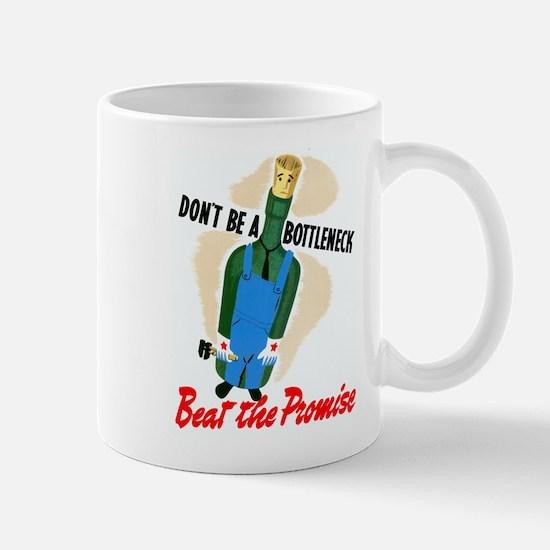 Don't Be A Bottleneck Mug