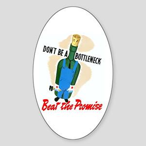 Don't Be A Bottleneck Oval Sticker