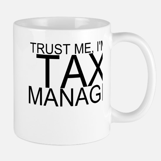 Trust Me, I'm A Tax Manager Mugs