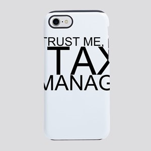 Trust Me, I'm A Tax Manager iPhone 7 Tough Cas