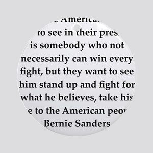 bernie sander quote Ornament (Round)
