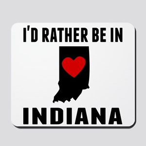 Id Rather Be In Indiana Mousepad
