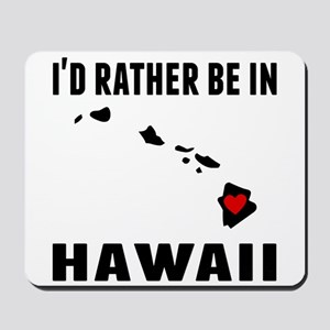 Id Rather Be In Hawaii Mousepad