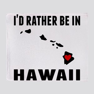 Id Rather Be In Hawaii Throw Blanket
