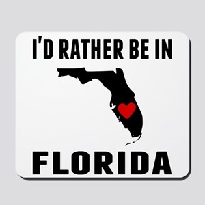 Id Rather Be In Florida Mousepad