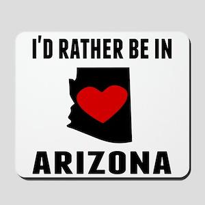 Id Rather Be In Arizona Mousepad