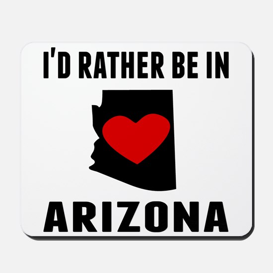 Id Rather Be In Arizona Mousepad