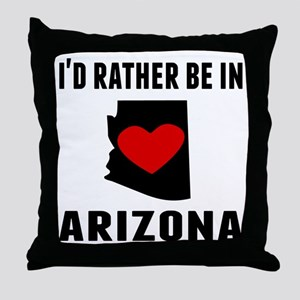 Id Rather Be In Arizona Throw Pillow