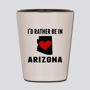 Id Rather Be In Arizona Shot Glass
