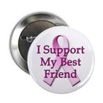 I Support My Best Friend Button