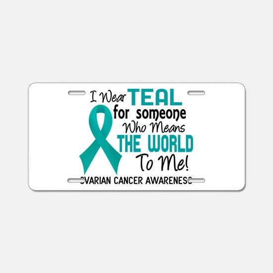 Ovarian Cancer MeansWorldTo Aluminum License Plate