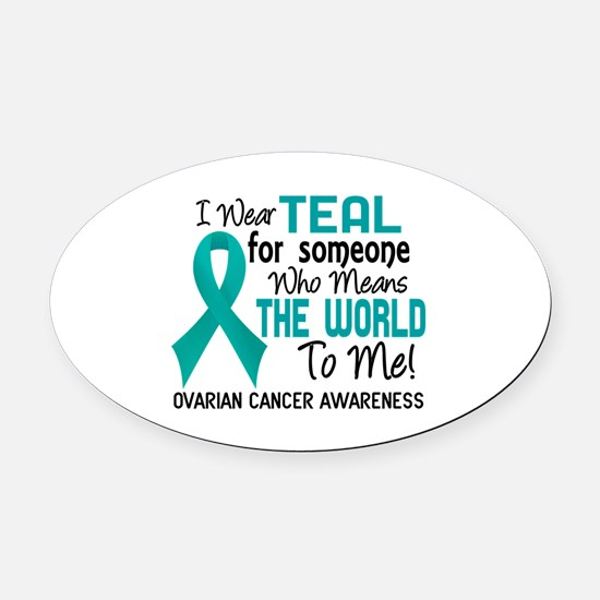 Ovarian Cancer MeansWorldToMe2 Oval Car Magnet