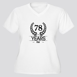 78 Years Old Plus Size T-Shirt