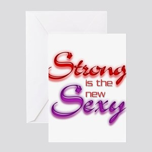 STRONG IS THE NEW SEXY Greeting Card