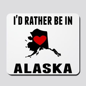 Id Rather Be In Alaska Mousepad
