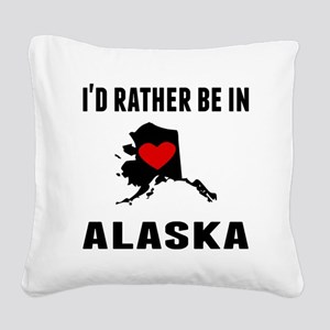 Id Rather Be In Alaska Square Canvas Pillow