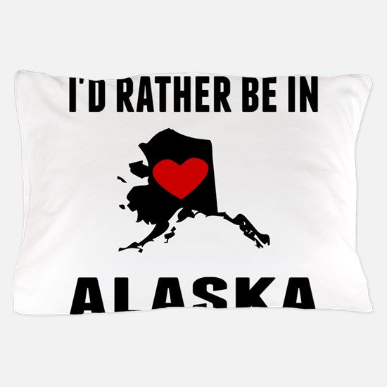 Id Rather Be In Alaska Pillow Case