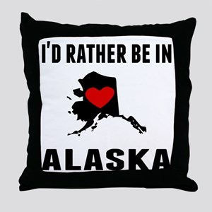 Id Rather Be In Alaska Throw Pillow