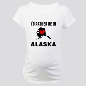 Id Rather Be In Alaska Maternity T-Shirt