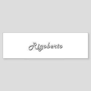 Rigoberto Classic Style Name Bumper Sticker