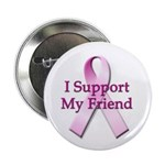 I Support My Friend Button