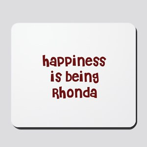 happiness is being Rhonda Mousepad