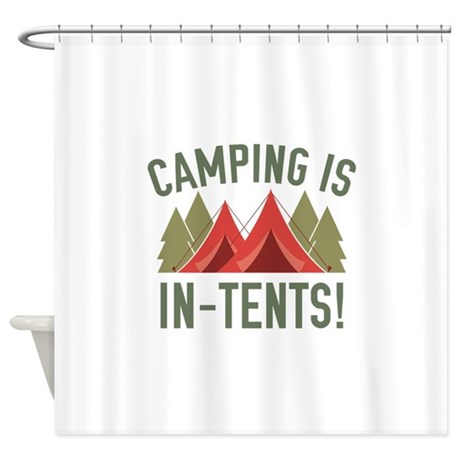 C&ing Is In-Tents! Shower Curtain  sc 1 st  CafePress & Camping Is Intense Shower Curtains | CafePress