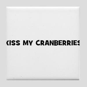 kiss my cranberries Tile Coaster