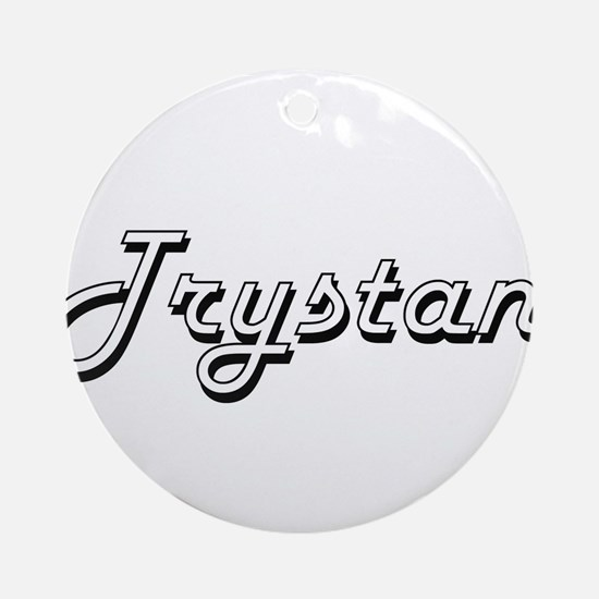 Trystan Classic Style Name Ornament (Round)