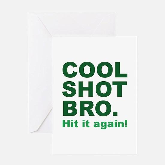 Cool Shot Bro Greeting Card