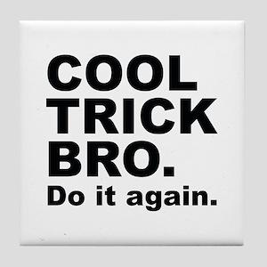 Cool Trick Bro Tile Coaster