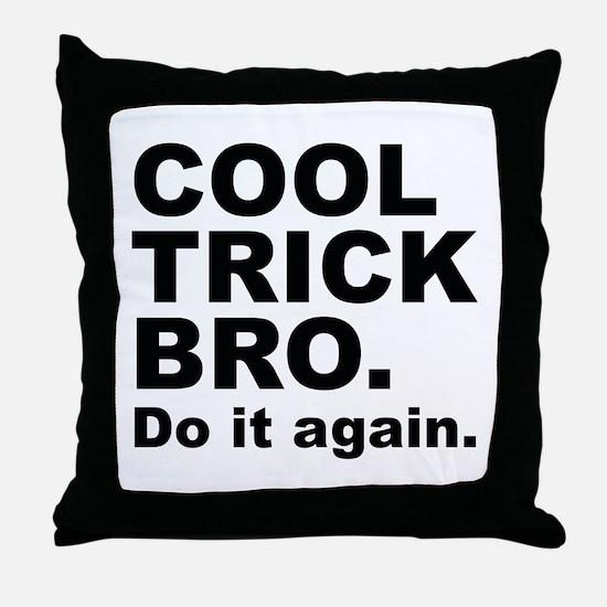 Cool Trick Bro Throw Pillow