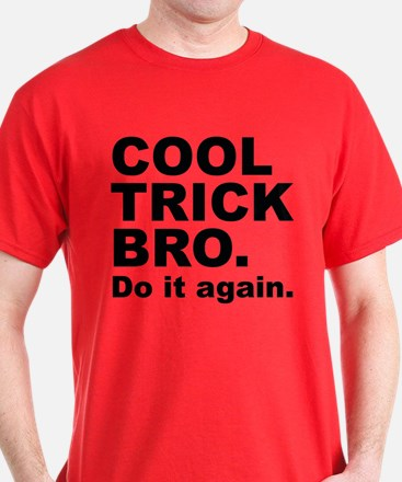 Cool Trick Bro T-Shirt