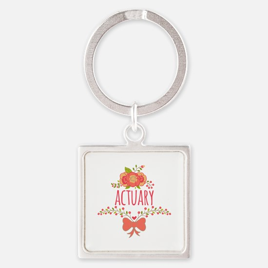 Cute Floral Gifts For Actuarists Square Keychain