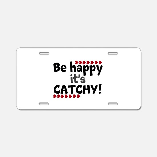 BE HAPPY Positive Thinking Quote Aluminum License