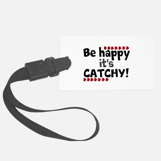 BE HAPPY Positive Thinking Quote Luggage Tag