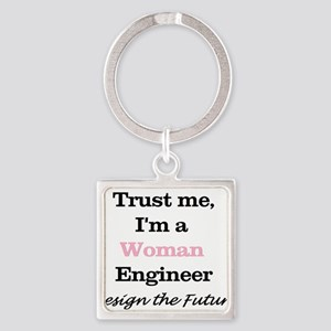 Trust Me, I'm a Woman Engineer Keychains