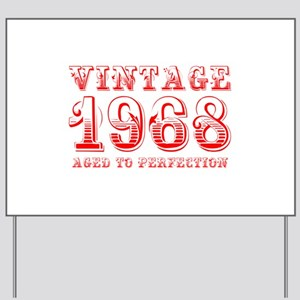 VINTAGE 1968 aged to perfection-red 400 Yard Sign