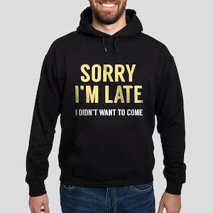 Sorry I'm Late Hoodie (dark)