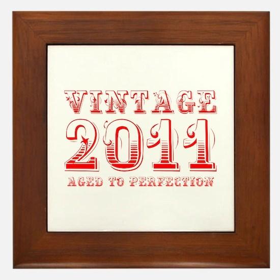 VINTAGE 2011 aged to perfection-red 400 Framed Til