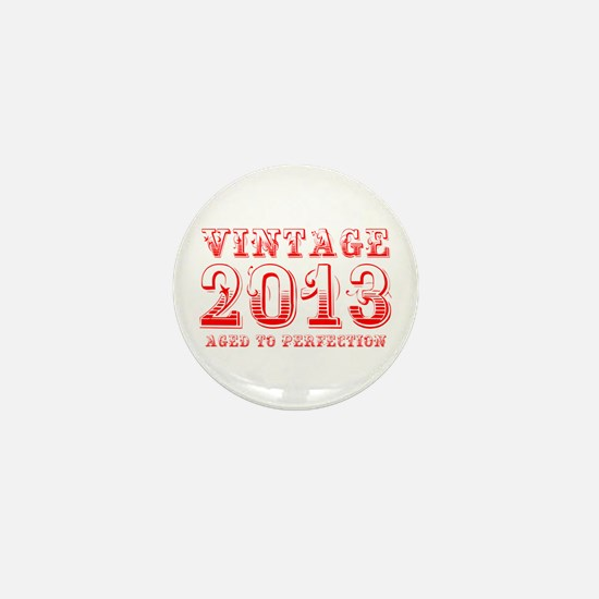 VINTAGE 2013 aged to perfection-red 400 Mini Butto