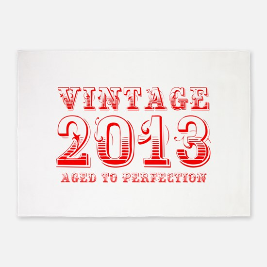 VINTAGE 2013 aged to perfection-red 400 5'x7'Area