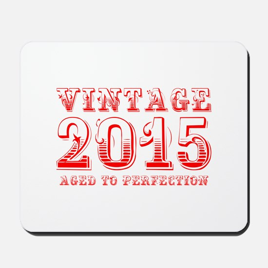 VINTAGE 2015 aged to perfection-red 400 Mousepad