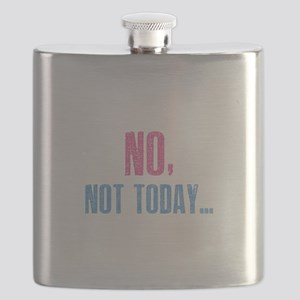 No, Not Today... Flask