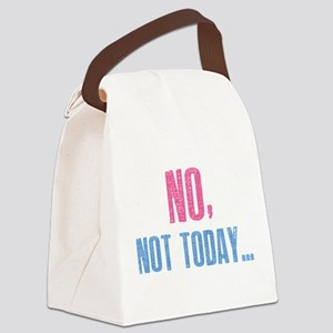 No, Not Today... Canvas Lunch Bag